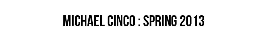 MICHAELCINCO_SPRING13